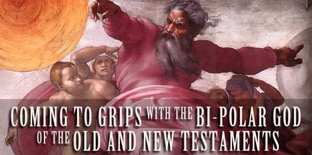 Coming to Grips with the Bi-Polar God of the Old and New Testaments